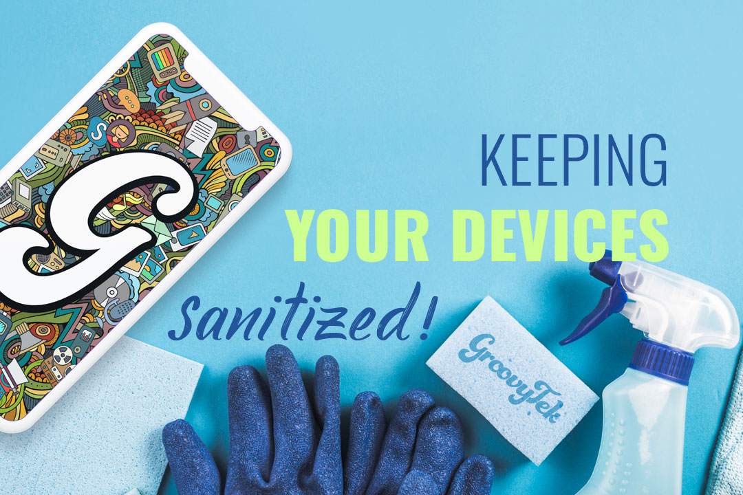 Device Sanitization During Coronavirus | Ways to Keep Safe