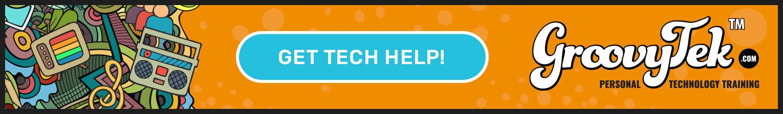 Get Tech Help! Get GroovyTek